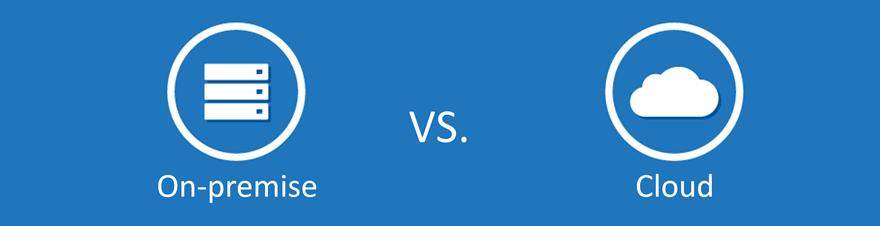 On-premise vs. Cloud Solutions