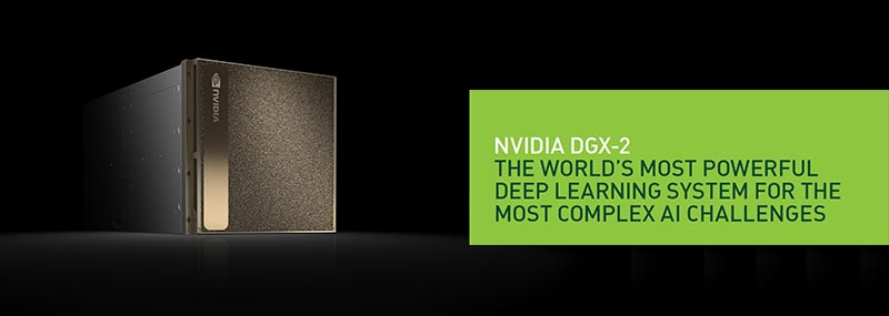 NVIDIA DGX-2 - The world's most powerful deep learning system for the most complex AI challenges